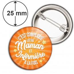 Badge 25mm Epingle C'est compliqué d'être Maman et Infirmière à la Fois - Fond Orange