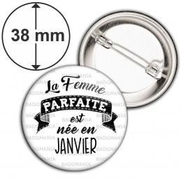 Badge 38mm Epingle La Femme Parfaite est Née en JANVIER - Noir sur Blanc