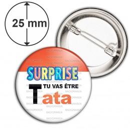 Badge 25mm Epingle SURPRISE Tu vas être TATA - Logo Œufs Chocolats