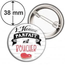 Badge 38mm Epingle L'Homme Parfait est BOUCHER