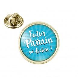 Pin's rond 2cm doré Futur Parrain qui Déchire - Fond bleu