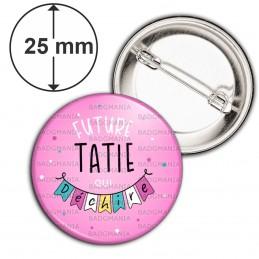 Badge 25mm Epingle Future TATIE qui déchire - Banderole Fond rose