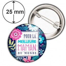 Badge 25mm Epingle Pour la meilleure maman du monde - Fond fleuri Bleu