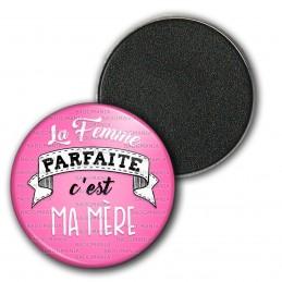 Magnet Aimant Frigo 3.8cm La Femme Parfaite C'est Ma Mère - fond rose