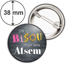 Badge 38mm Epingle Un bisou pour mon ATSEM - Fond gris