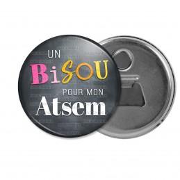 Décapsuleur 6cm Aimant Magnet Un bisou pour mon ATSEM - Fond gris
