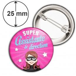 Badge 25mm Epingle Super Assistante de Direction - Femme Masquée