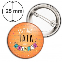 Badge 25mm Epingle Future TATA qui déchire - Banderole Fond Orange