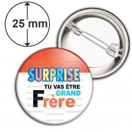 Badge 25mm Epingle SURPRISE Tu vas être GRAND FRERE - Logo Œufs Chocolats