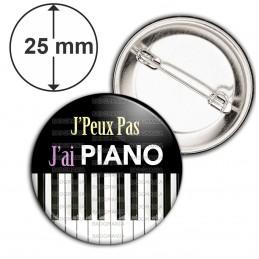 Badge 25mm Epingle J'Peux Pas J'ai Piano - Clavier Instrument Musique