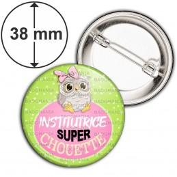 Badge 38mm Epingle Institutrice Super Chouette Fond Vert