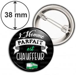 Badge 38mm Epingle L'Homme Parfait est CHAUFFEUR
