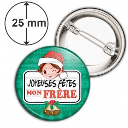 Badge 25mm Epingle Joyeuses Fêtes MON FRERE Noël Gui Cloches