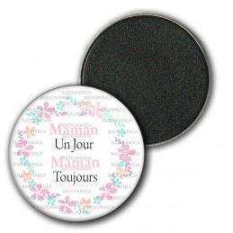 Magnet Aimant Frigo 3.8cm Maman Un Jour Maman Toujours - Couronne Fleurs sur blanc