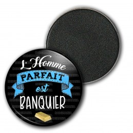 Magnet Aimant Frigo 3.8cm L'Homme Parfait est BANQUIER