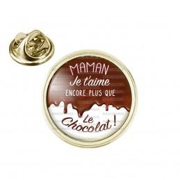Pin's rond 2cm doré Maman Je t'Aime encore plus que le Chocolat - Chocolat coulant - Gourmand