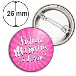 Badge 25mm Epingle Future Marraine qui Déchire - Fond rose