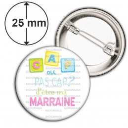 Badge 25mm Epingle Cap ou pas Cap d'être ma Marraine - Fond blanc