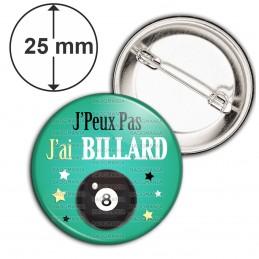 Badge 25mm Epingle J'Peux Pas J'ai BILLARD