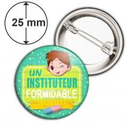Badge 25mm Epingle Un Instituteur Formidable - Chatain - Fond Vert