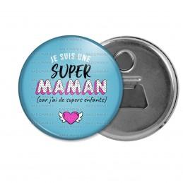 Décapsuleur 6cm Aimant Magnet Je suis une Super Maman car j'ai de supers enfants - Fond bleu