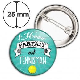 Badge 25mm Epingle L'Homme Parfait est TENNISMAN