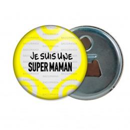 Décapsuleur 6cm Aimant Magnet Je suis une super maman - Grand Cœur Gris Fond Jaune