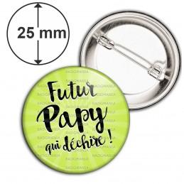 Badge 25mm Epingle Futur Papy qui Déchire - Fond vert