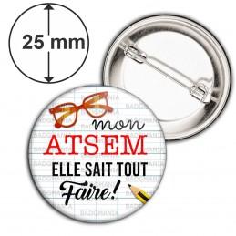 Badge 25mm Epingle Mon ATSEM elle sait tout faire - Lunettes Crayon