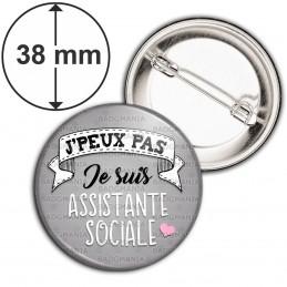 Badge 38mm Epingle J'Peux Pas Je suis Assistante Sociale - Coeur Fond Gris