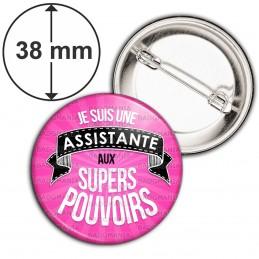 Badge 38mm Epingle Je Suis Assistante aux Supers Pouvoirs