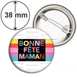 Badge 38mm Epingle Bonne Fête Maman - Multicolore sur blanc