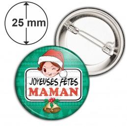 Badge 25mm Epingle Joyeuses Fêtes MAMAN Noël Gui Cloches