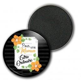 Magnet Aimant Frigo 3.8cm Pour une Maman Extraordinaire - Fleurs Orange Fond Noir