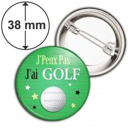 Badge 38mm Epingle J'Peux Pas J'ai Golf - Balle de Golf fond vert