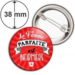Badge 38mm Epingle La Femme parfaite est Infirmière - Fond Rouge Rayons