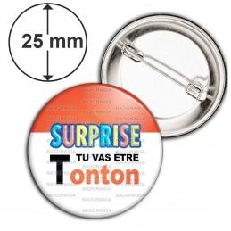 Badge 25mm Epingle SURPRISE Tu vas être TONTON - Logo Œufs Chocolats