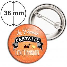 Badge 38mm Epingle La Femme Parfaite est FONCTIONNAIRE