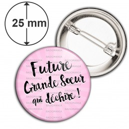 Badge 25mm Epingle Future Grande Sœur qui Déchire - Fond rose