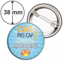 Badge 38mm Epingle Cap ou pas Cap d'être ma Marraine - Fond bleu Chouette