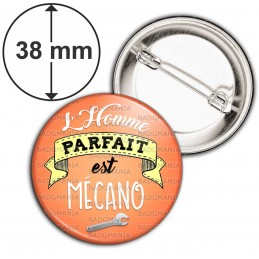 Badge 38mm Epingle L'Homme Parfait est MECANO