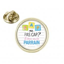 Pin's rond 2cm doré Cap ou pas Cap d'être mon Parrain - Fond blanc